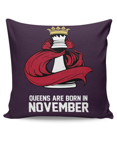 Queens Are Born In November Cushion Cover Online India