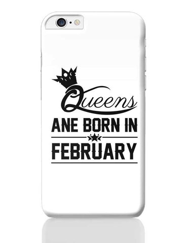 Queen are born in february iPhone 6 Plus / 6S Plus Covers Cases Online India