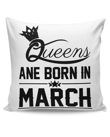 Queen are born in march Cushion Cover Online India