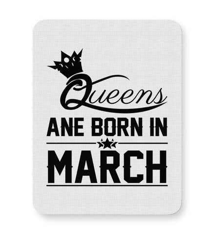Queen are born in march Mousepad Online India