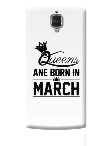 Queen are born in march OnePlus 3 Covers Cases Online India