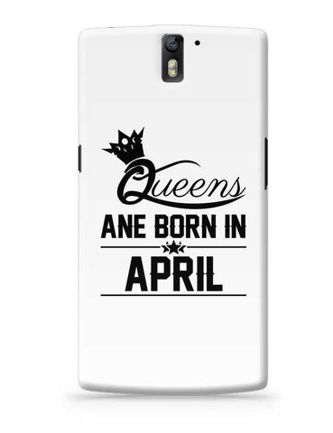 Queen are born in april OnePlus One Covers Cases Online India