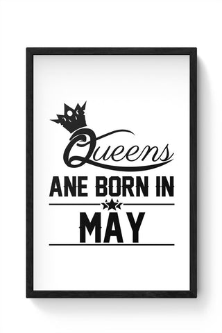 Queen are born in may Framed Poster Online India