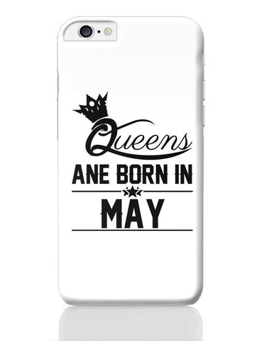 Queen are born in may iPhone 6 Plus / 6S Plus Covers Cases Online India