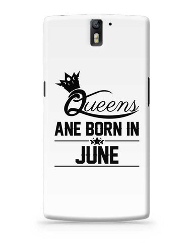 Queen are born in june OnePlus One Covers Cases Online India