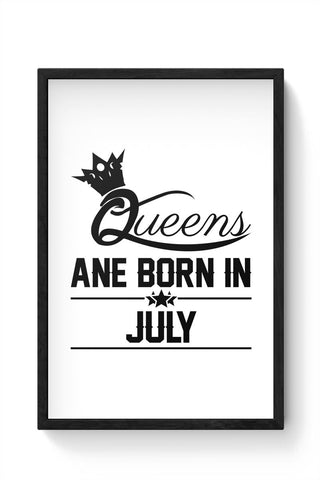 Queen are born in july Framed Poster Online India