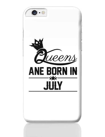 Queen are born in july iPhone 6 Plus / 6S Plus Covers Cases Online India