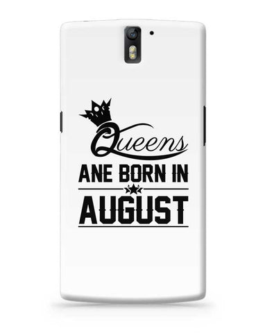 Queen are born in august OnePlus One Covers Cases Online India