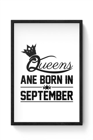 Queen are born in september Framed Poster Online India