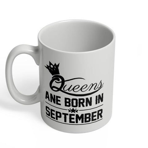 Queen are born in september Coffee Mug Online India