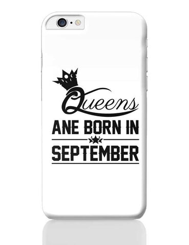 Queen are born in september iPhone 6 Plus / 6S Plus Covers Cases Online India