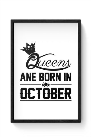 Queen are born in october Framed Poster Online India
