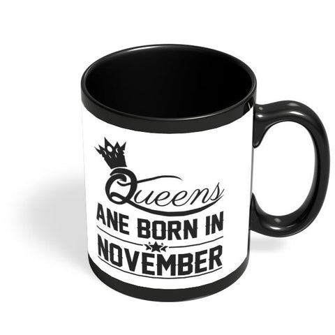Queen are born in november Black Coffee Mug Online India