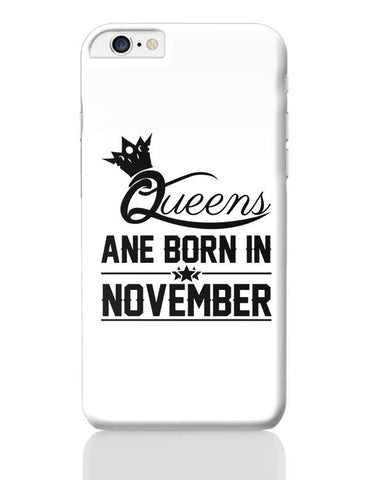 Queen are born in november iPhone 6 Plus / 6S Plus Covers Cases Online India