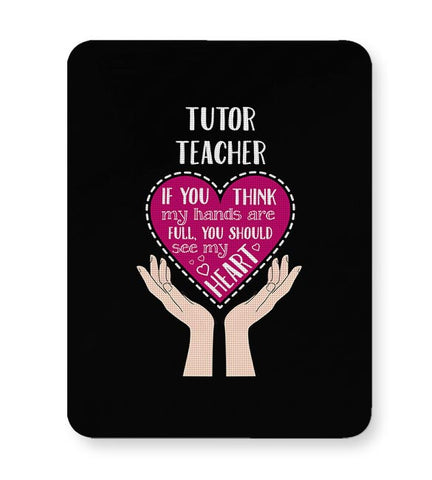 Tutor Teacher teacher if you think my hands Mousepad Online India