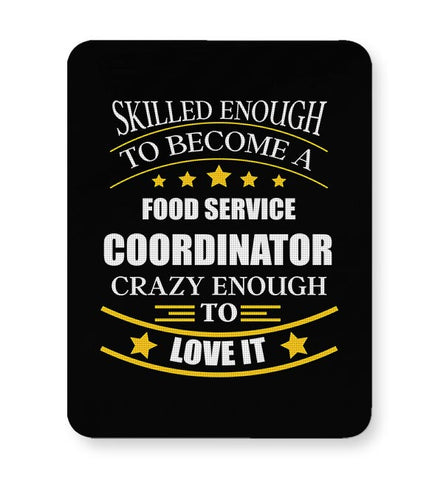 Skilled enough to become a Food Service Coordinator Mousepad Online India