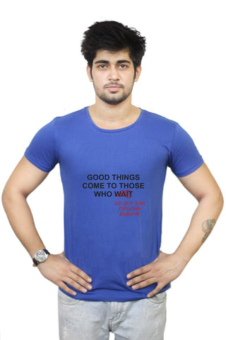 Buy Funny T-Shirts Online India | Good Things Come To Those T-Shirt Funky, Cool, T-Shirts | PosterGuy.in