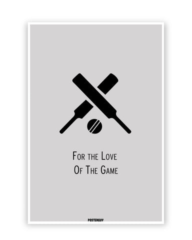 Buy Sports Posters Online | For the Love of the Game Cricket Poster | PosterGuy.in