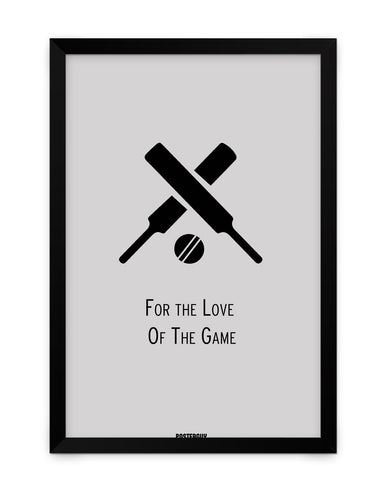 Framed Poster | For the Love of the Game Cricket Matte Laminated Framed Poster PosterGuy.in