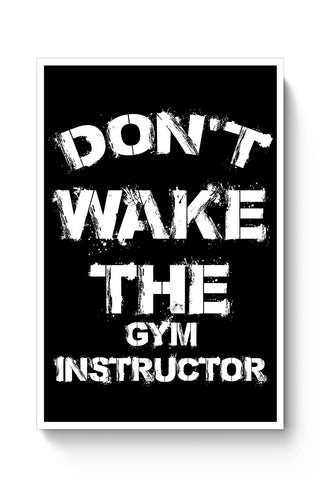 Buy Don't Wake The Gym Instructor Poster