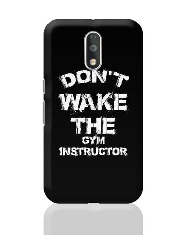 Don't Wake The Gym Instructor Moto G4 Plus Online India
