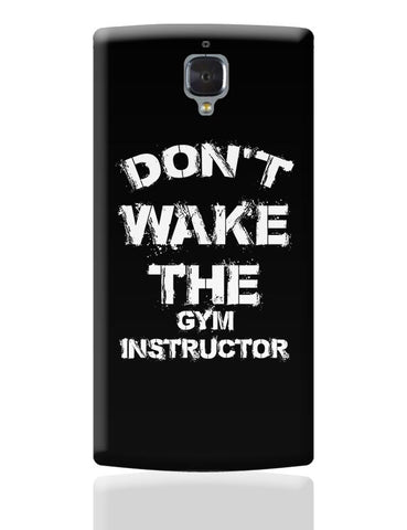 Don't Wake The Gym Instructor OnePlus 3 Covers Cases Online India
