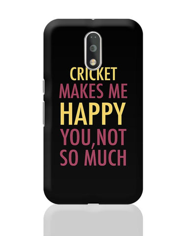 Cricket Makes Me Happy, You Not So Much Moto G4 Plus Online India