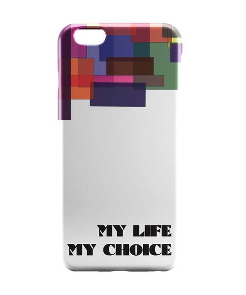 iPhone 6 Case & iPhone 6S Case | My Life, My Choice Abstract Play iPhone 6 | iPhone 6S Case Online India | PosterGuy