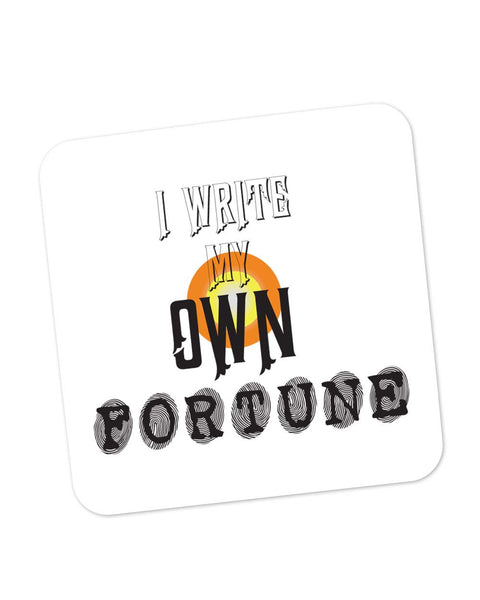 Coasters | I Write My Own Fortune Coaster 1103464529 Online India | PosterGuy.in