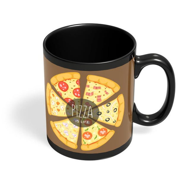Pizza is life Black Coffee Mug Online India