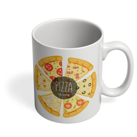 Pizza is life Coffee Mug Online India