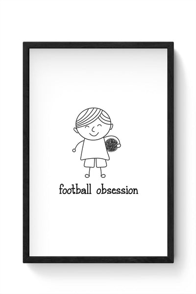 Football obsession Framed Poster Online India