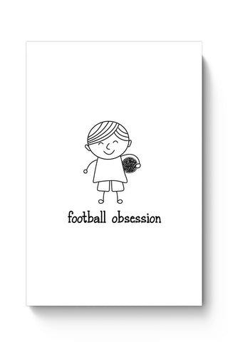 Buy Football obsession Poster