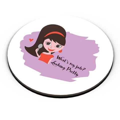 Looking Pretty is my job Fridge Magnet Online India
