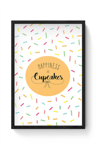 Happiness is cupcake Framed Poster Online India