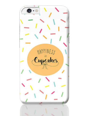 Happiness is cupcake iPhone 6 Plus / 6S Plus Covers Cases Online India
