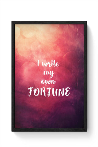 I write my own fortune typography Framed Poster Online India