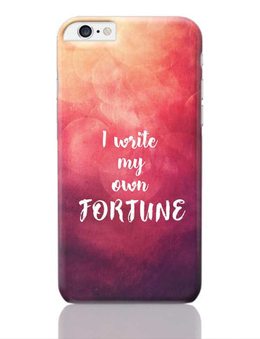 I write my own fortune typography iPhone 6 Plus / 6S Plus Covers Cases Online India