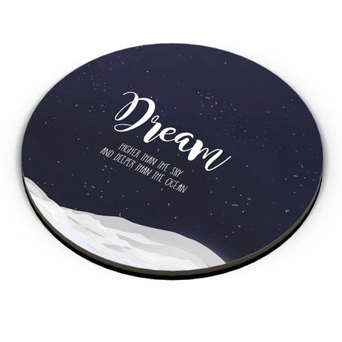 Dream higher than the sky and deeper than the ocean Fridge Magnet Online India