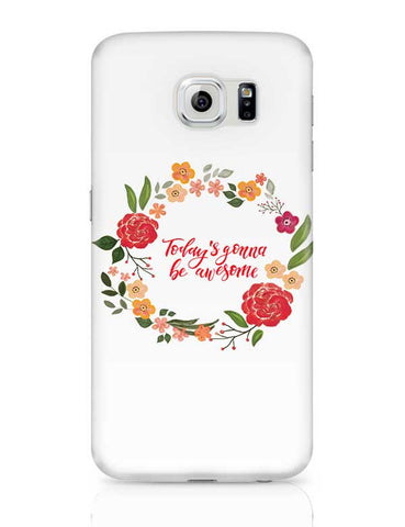 Today's gonna be awesome Samsung Galaxy S6 Covers Cases Online India
