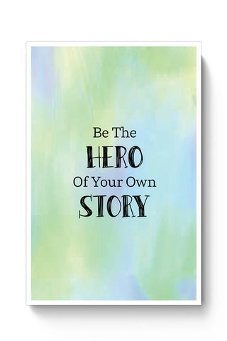 Be the hero of your own story Poster Online India
