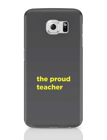 Proud Teacher Samsung Galaxy S6 Covers Cases Online India