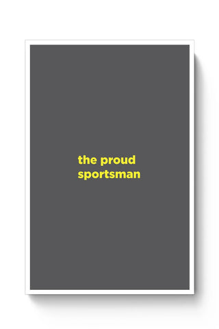 Buy Proud Sportsman Poster