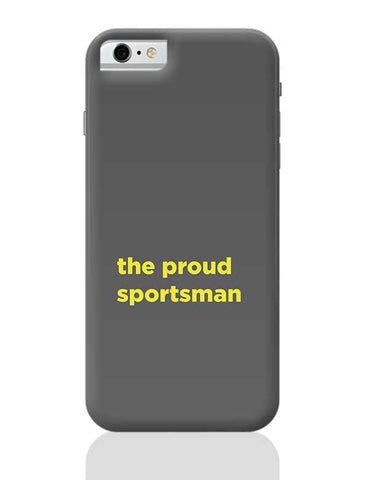 Proud Sportsman iPhone 6 / 6S Covers Cases