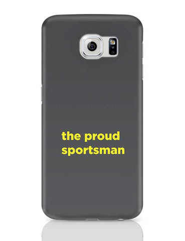 Proud Sportsman Samsung Galaxy S6 Covers Cases Online India