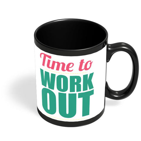 Time to Work Out Black Coffee Mug Online India