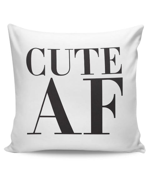 Cute AF Cushion Cover Online India