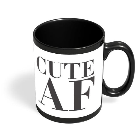 Cute AF Black Coffee Mug Online India
