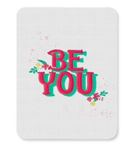 'Be You' typography Mousepad Online India