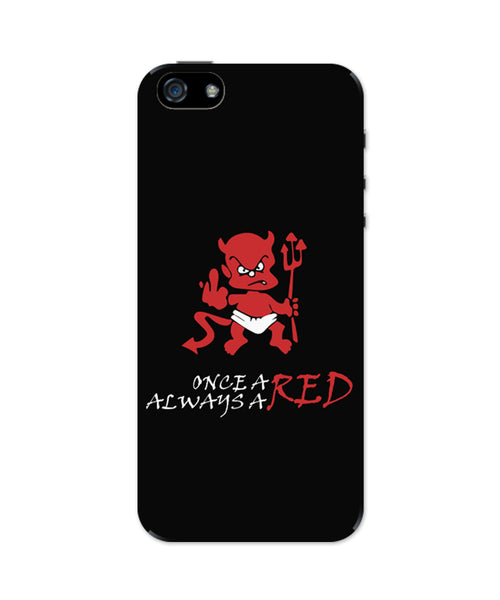 Once a Red Always a Red iPhone 5 / 5S Case